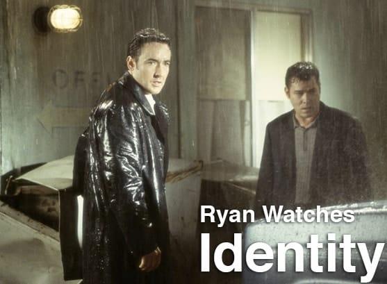 Podcast: Ryan Watches a Movie 233 - IDENTITY 1