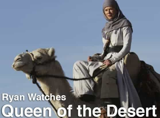 Podcast: Ryan Watches a Movie 238 - QUEEN OF THE DESERT 1