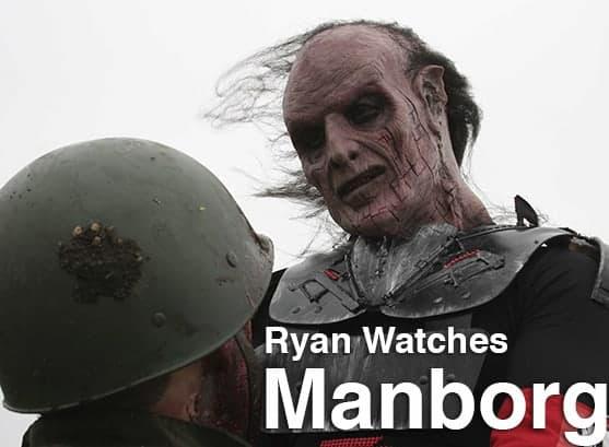 Podcast: Ryan Watches a Movie 237 - MANBORG 1