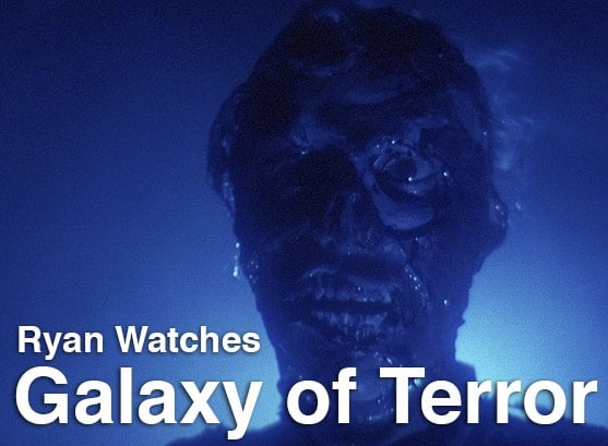 Podcast: Ryan Watches a Movie 243 - GALAXY OF TERROR 1