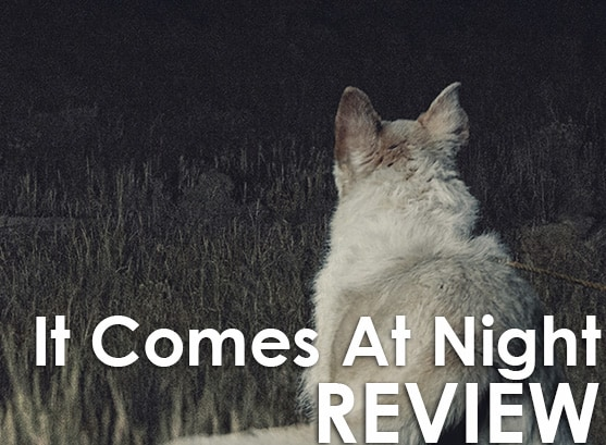 Podcast: Episode 255 - IT COMES AT NIGHT 1