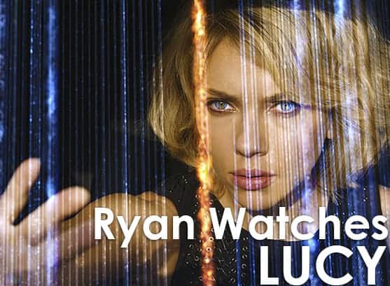 Podcast: Ryan Watches a Movie 251 - LUCY 1
