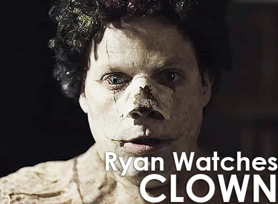 Podcast: Ryan Watches a Movie 249 - CLOWN 1
