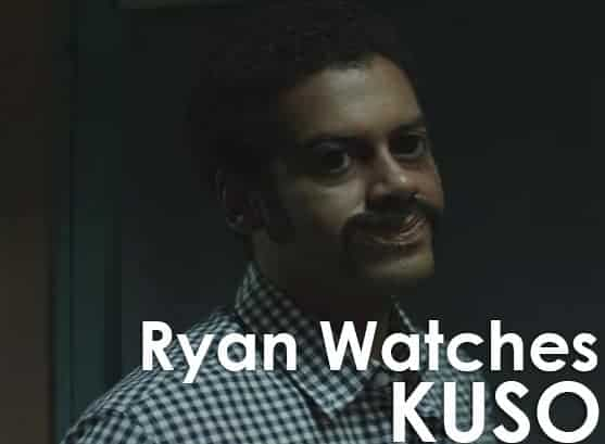Podcast: Ryan Watches a Movie 253 - KUSO 1