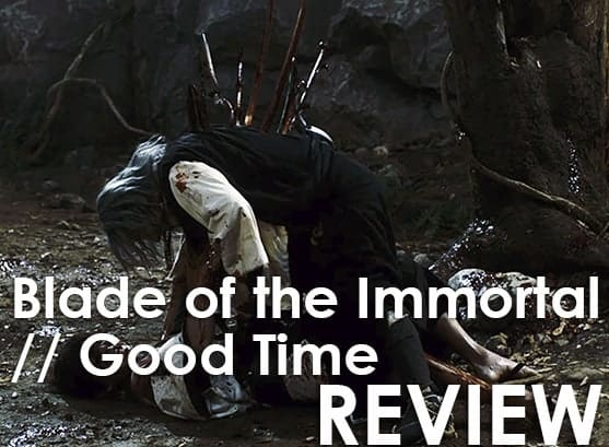 Podcast: Episode 271 - BLADE OF THE IMMORTAL, GOOD TIME 1
