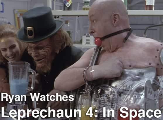 Podcast: Ryan Watches a Movie 270 - LEPRECHAUN 4: IN SPACE 1