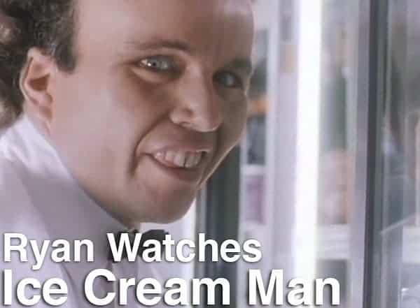 Podcast: Ryan Watches a Movie 280 - ICE CREAM MAN 1