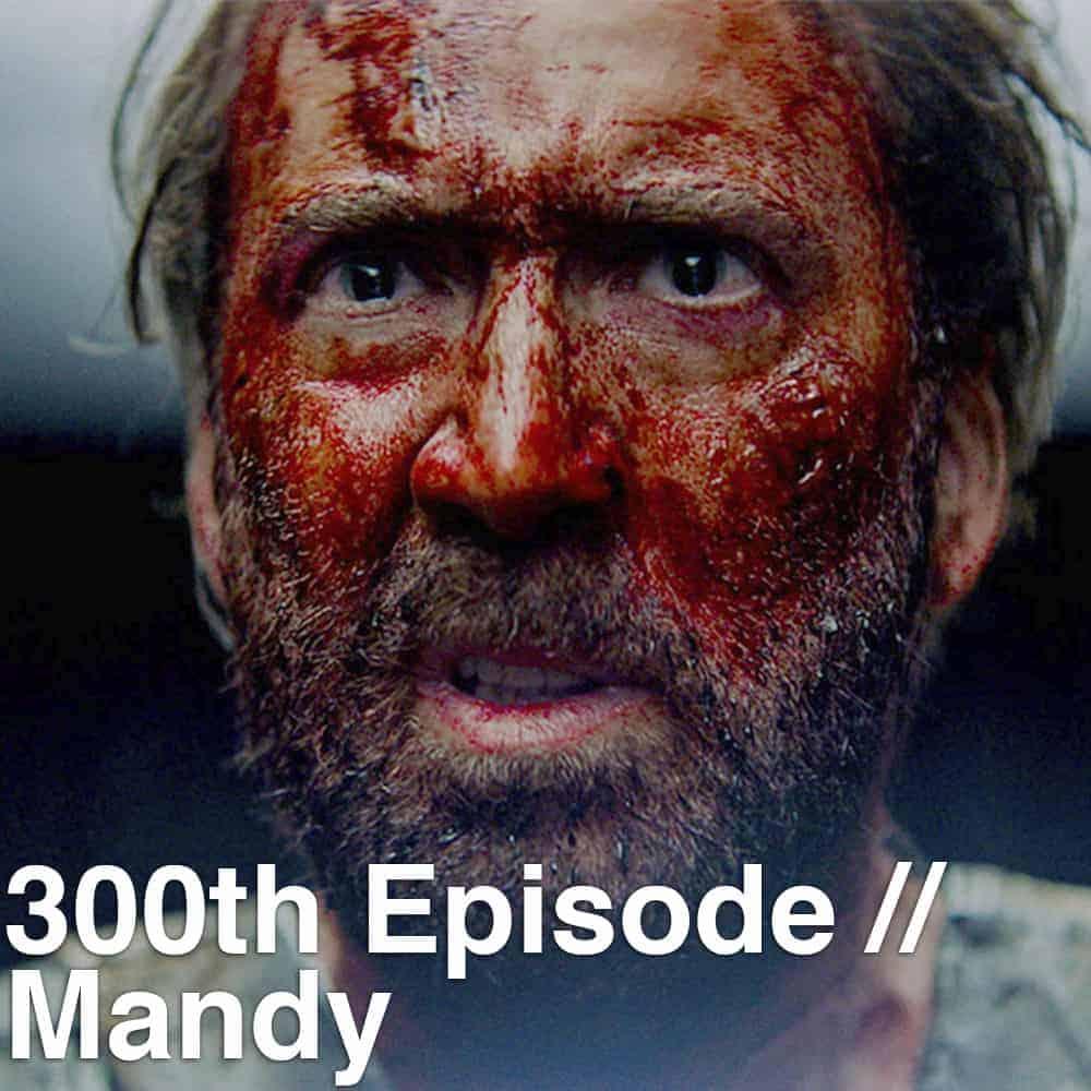 Podcast: 300 - Episode 300 Retrospective, MANDY 1