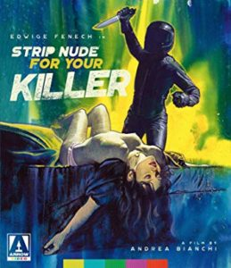 STRIP NUDE FOR YOUR KILLER Arrow Blu-ray Review 1