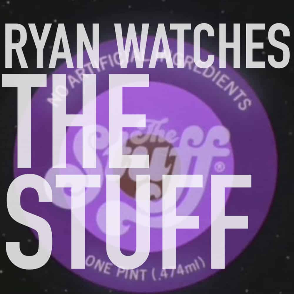 ryan watches the stuff