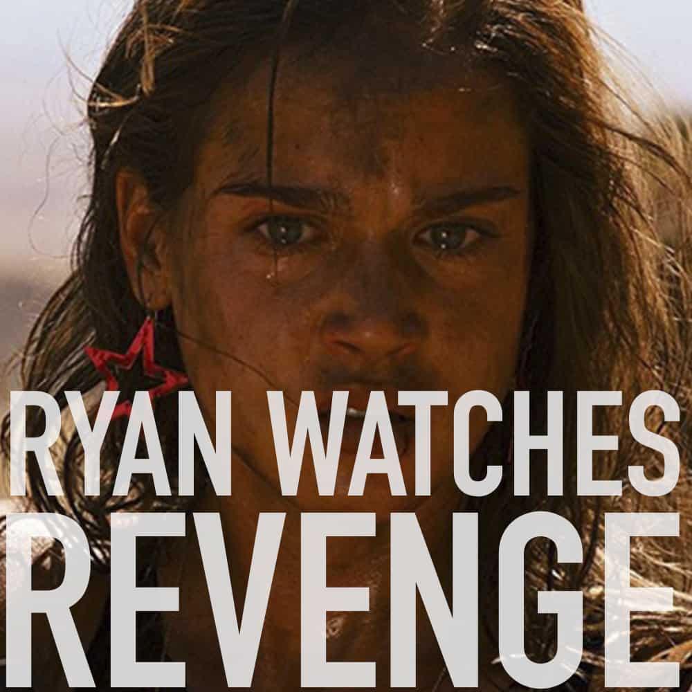 Podcast: Ryan Watches REVENGE 1