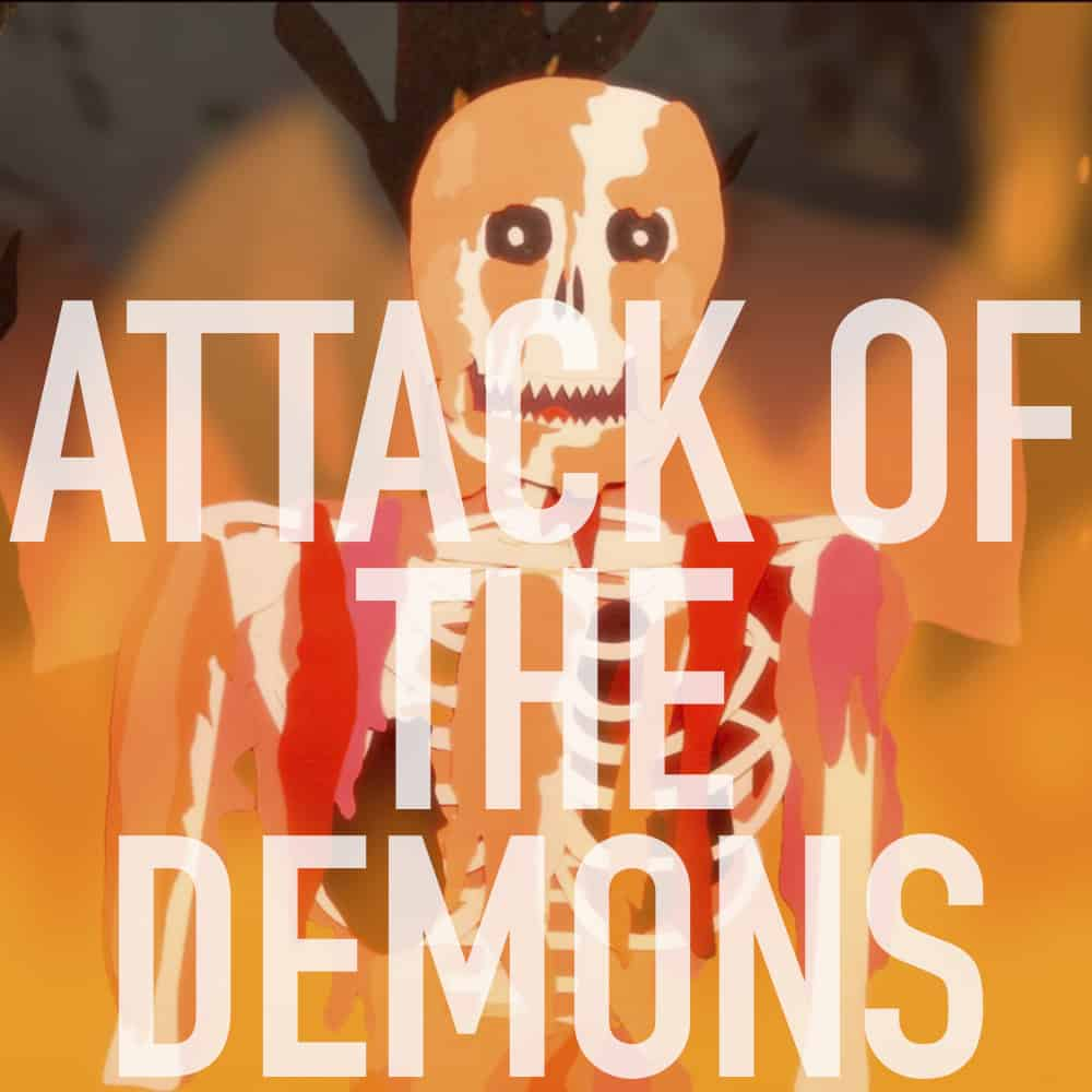Podcast: 328 - ATTACK OF THE DEMONS 1