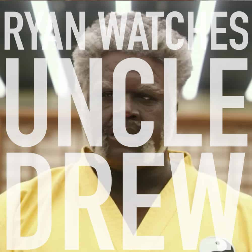 Podcast: Ryan Watches UNCLE DREW 1