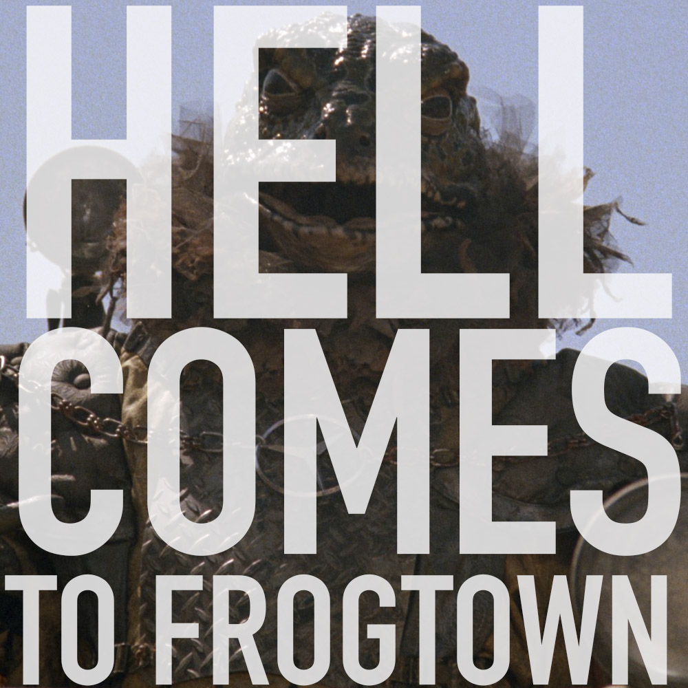 Podcast: 336 - HELL COMES TO FROGTOWN 1