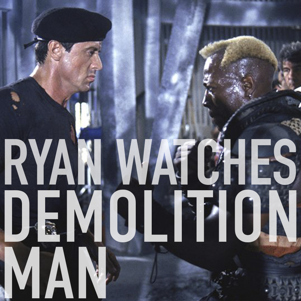 Podcast: Ryan Watches DEMOLITION MAN 1