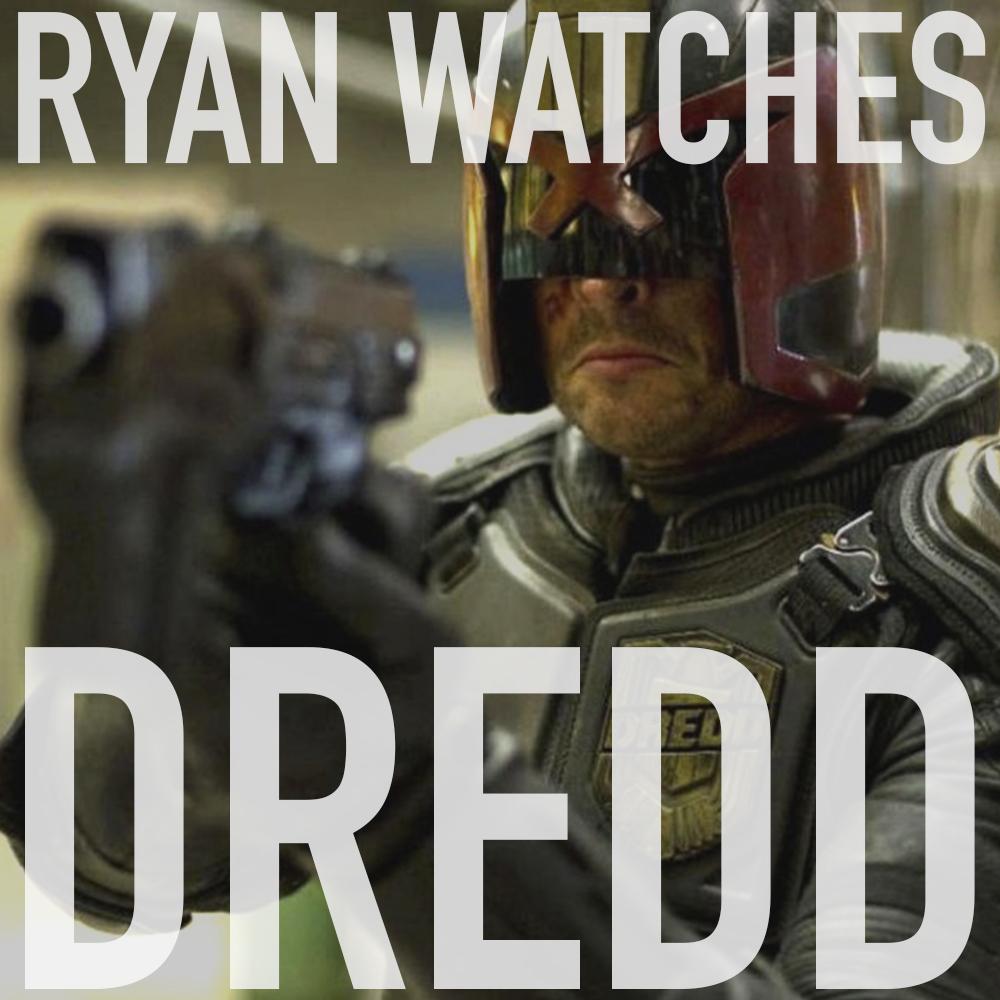 Podcast: Ryan Watches DREDD 1