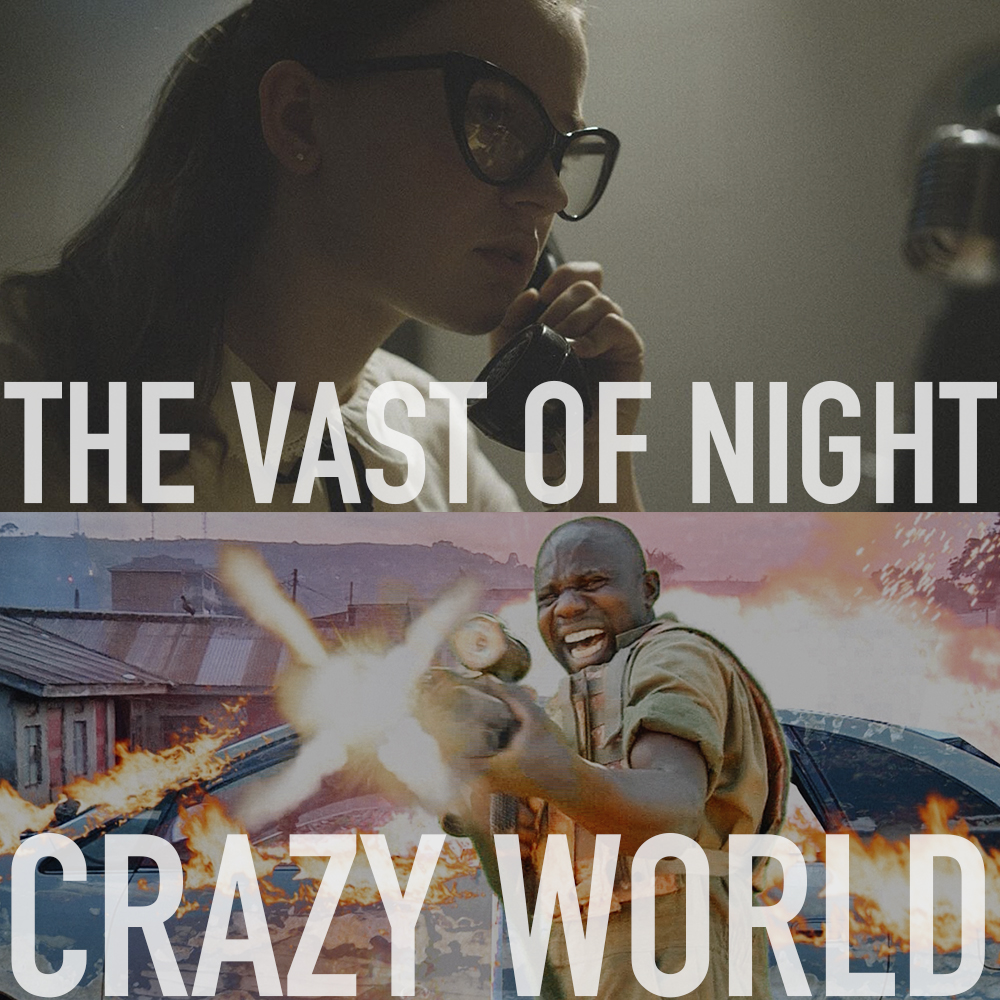 Podcast: 367 - THE VAST OF NIGHT, CRAZY WORLD 1