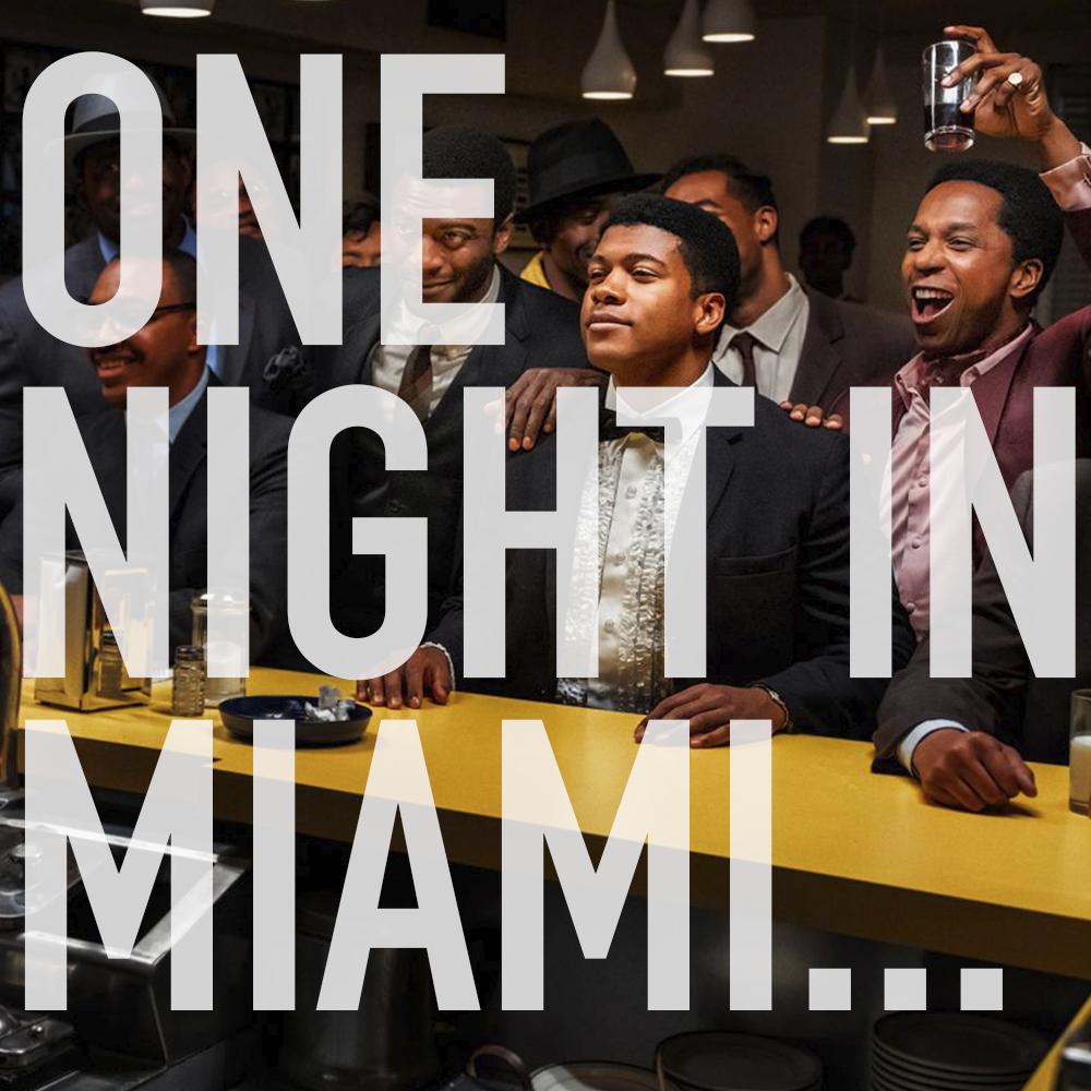 Podcast: 394 - ONE NIGHT IN MIAMI... 1