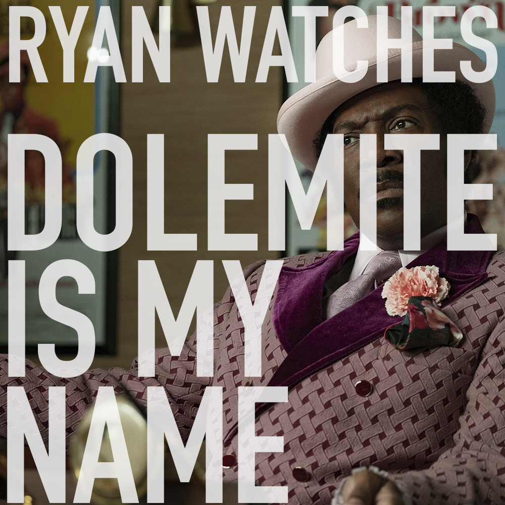 Podcast: Ryan Watches DOLEMITE IS MY NAME 1