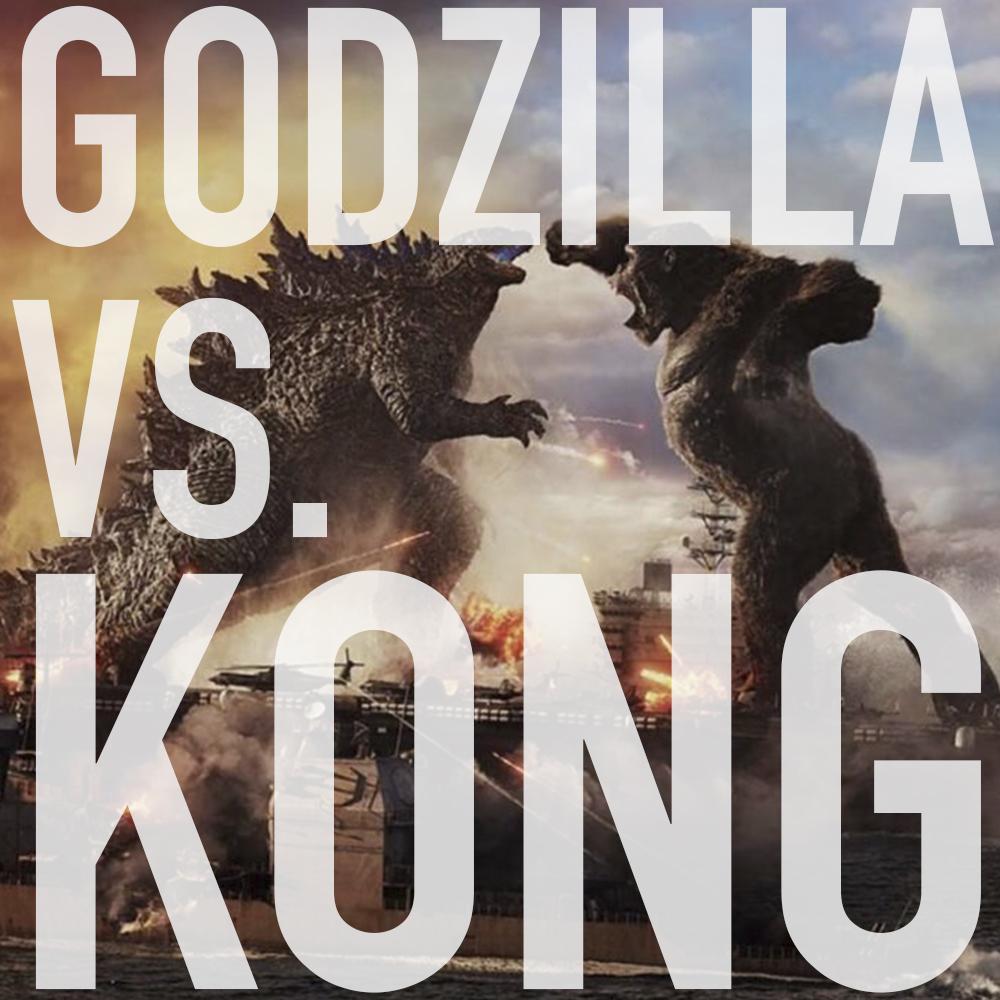 Podcast: 403 - GODZILLA VS. KONG 1