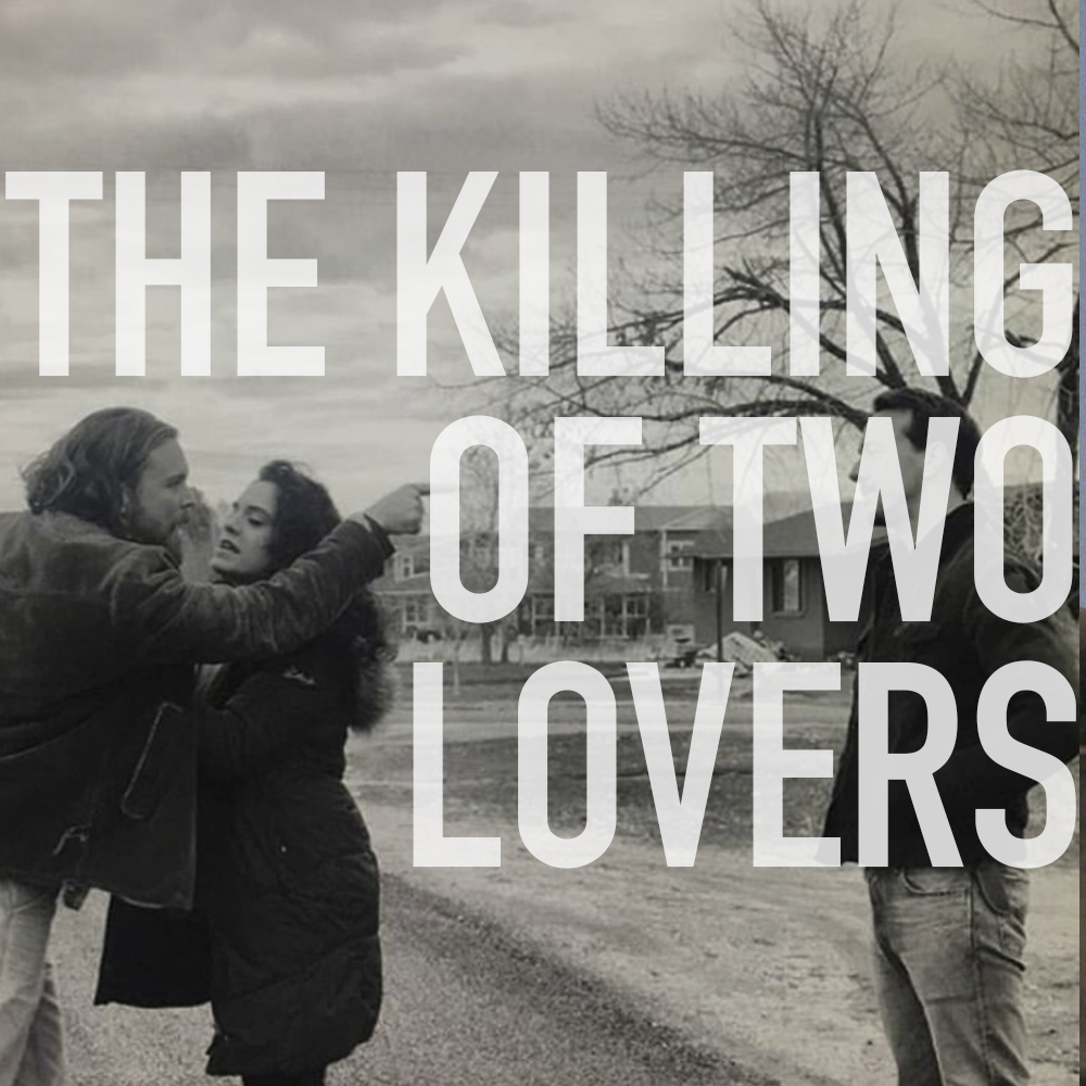 Podcast: 408 - THE KILLING OF TWO LOVERS 1