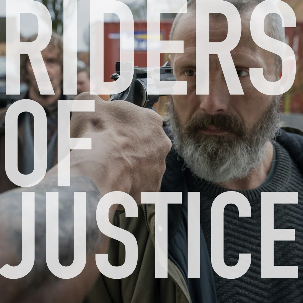 Podcast: 409 - RIDERS OF JUSTICE 1
