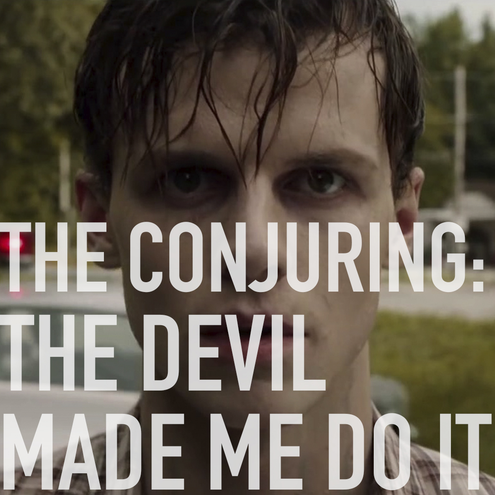 Podcast: 411 - THE CONJURING: THE DEVIL MADE ME DO IT 1